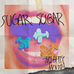 Sugar Sugar - Mighty Mouth