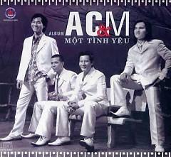Một Tình Yêu - AC&M