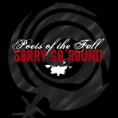 Sorry Go 'Round - Poets Of The Fall