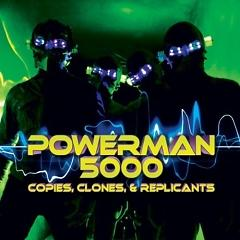 Copies, Clones & Replicants - Powerman 5000