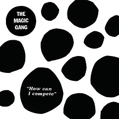 How Can I Compete (Single) - The Magic Gang