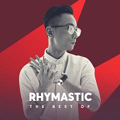 Những Bài Hát Hay Nhất Của Rhymastic - Rhymastic