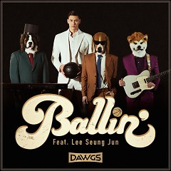Ballin' (Single) - Dawgs