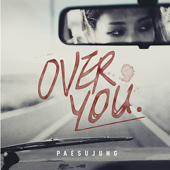 Over You - Pae Su Jung
