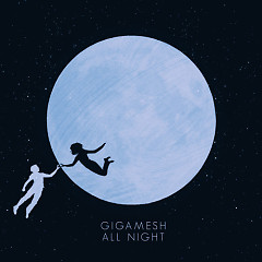 All Night (Single) - Gigamesh