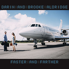 Faster & Farther - Darin, Brooke Aldridge