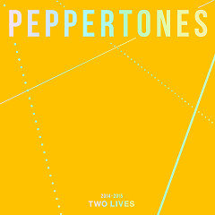 2014-2015 TWO LIVES - Peppertones