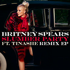 Slumber Party (Remixes) (EP) - Britney Spears, Tinashe