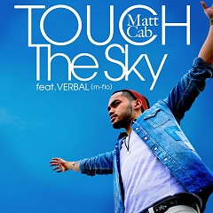 Touch the Sky  - Matt Cab,Verbal