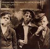 Everyone Who Pretended to Like Me Is Gone - Walkmen