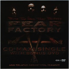 Bite The Hand That Bleeds - Fear Factory