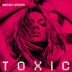 Toxic - Single - Britney Spears
