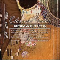 Classical Guitar Romantica - Antonio De Lucena,Sergi Vicente