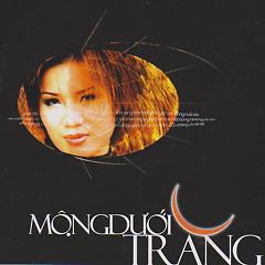 Thu Trang- Mộng Dưới Trăng - Thu Trang