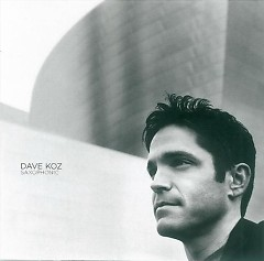 Saxophonic - Dave Koz
