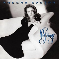No Strings - Sheena Easton