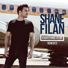 Everything To Me (Remixes) (EP) - Shane Filan