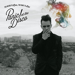 Too Weird To Live, Too Rare To Die! - Panic! At The Disco