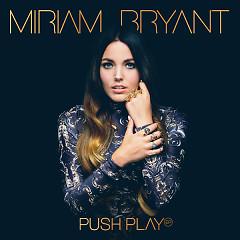 Push Play - EP - Miriam Bryant