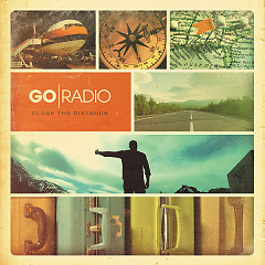 Close The Distance (Deluxe Edition) - Go Radio