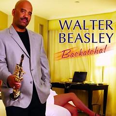 Backatcha! - Walter Beasley