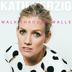 Walk Through Walls - Katie Herzig