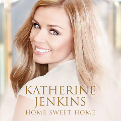 Home Sweet Home (Deluxe) - Katherine Jenkins