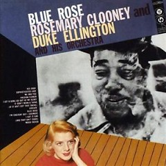 Blue Rose - Rosemary Clooney,Duke Ellington
