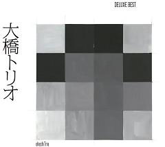 Ohashi Trio - Deluxe Best - - Ohashi Trio