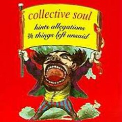 Hints Allegations & Things Left Unsaid - Collective Soul