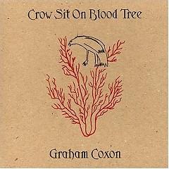Crow Sit On Blood Tree - Graham Coxon