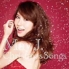 Christmas Songs - May J.