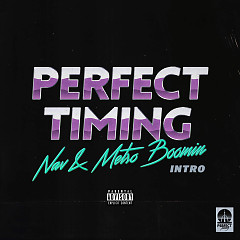 Perfect Timing (Intro) (Single) - NAV, Metro Boomin