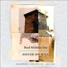 Brad Mehldau Trio - House On Hill - Brad Mehldau