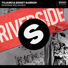 Riverside (Reloaded) - Tujamo, Sidney Samson