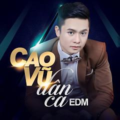 Dân Ca EDM - Cao Vũ