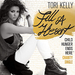 Fill A Heart (Child Hunger Ends Here) - Tori Kelly