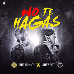 No Te Hagas (Single) - Jory Boy, Bad Bunny