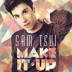 Make It Up - Sam Tsui