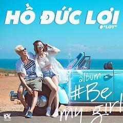 Be My Girl - Hồ Đức Lợi