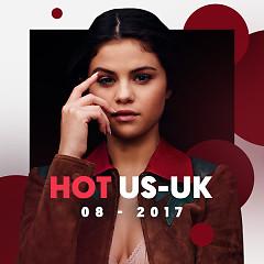 Nhạc Hot US-UK Tháng 08/2017 - Various Artists