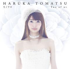 Monokuro / Two Of Us - Haruka Tomatsu