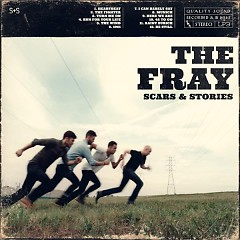 Scars & Stories (Deluxe Version) - The Fray