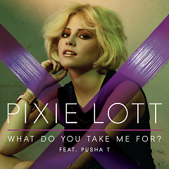 What Do You Take Me For? - EP - Pixie Lott,Pusha T