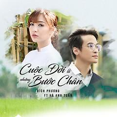 Cuộc Đời Là Những Bước Chân (Single) - Hà Anh Tuấn, Bích Phương