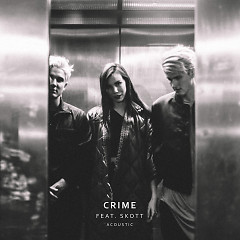 Crime [Acoustic] (Single) - Grey, Skott
