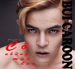 Có Những Mùa Đau (Single) - Bùi Caroon