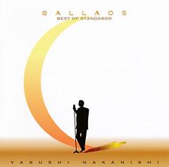 BALLADS -The Best of Standards- (CD1) - Nakanishi Yasushi
