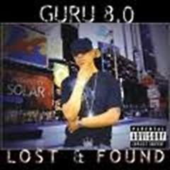 The 8.0 Lost & Found (CD1) - Guru