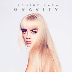 Gravity (Single) - Jasmine Kara
